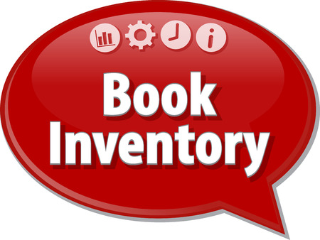term: Speech bubble dialog illustration of business term saying Book Inventory Stock Photo