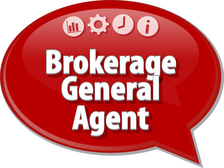 brokerage: Speech bubble dialog illustration of business term saying Brokerage General Agent