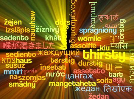 thirsty: Background concept wordcloud multilanguage international many language illustration of thirsty glowing light Stock Photo