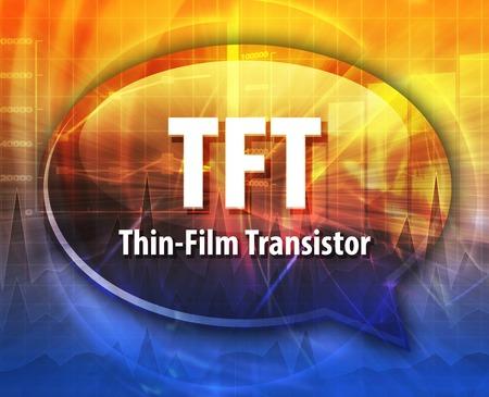 transistor: ilustraci�n de la burbuja del discurso de la inform�tica t�rmino acr�nimo abreviatura de la definici�n TFT transistor de pel�cula fina Foto de archivo