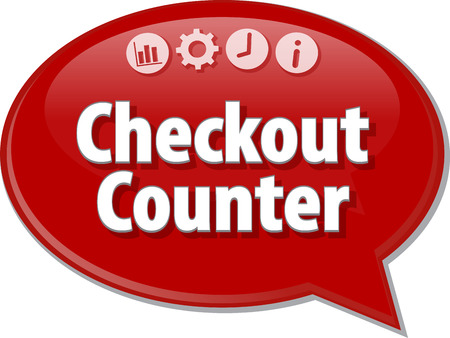article marketing: Speech bubble dialog illustration of business term saying Checkout Counter Stock Photo