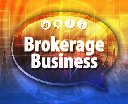 makelaardij: Speech bubble dialog illustration of business term saying Brokerage Business
