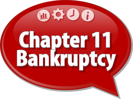 chapter: Speech bubble dialog illustration of business term saying Chapter 11 Bankruptcy