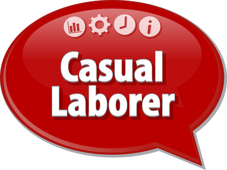 laborer: Speech bubble dialog illustration of business term saying Casual Laborer Stock Photo