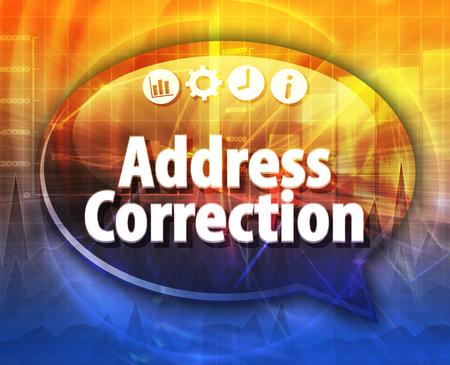 correction: Speech bubble dialog illustration of business term saying Address Correction