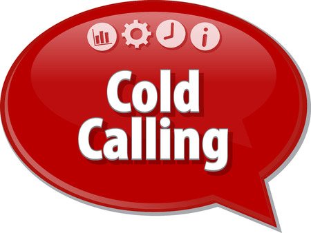 unsolicited: Speech bubble dialog illustration of business term saying Cold Calling Stock Photo