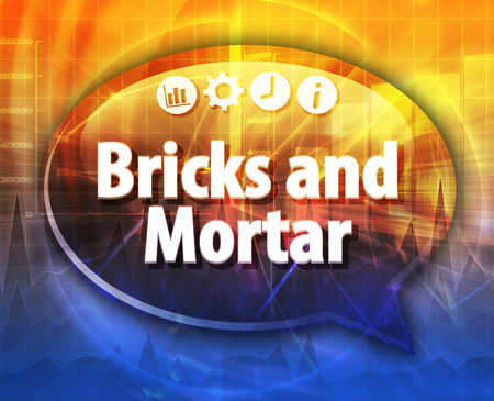 brick and mortar: Speech bubble dialog illustration of business term saying Bricks and Mortar Stock Photo
