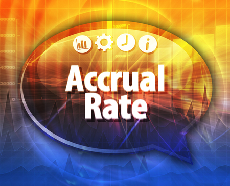 accrual: Speech bubble dialog illustration of business term saying Accrual rate Stock Photo