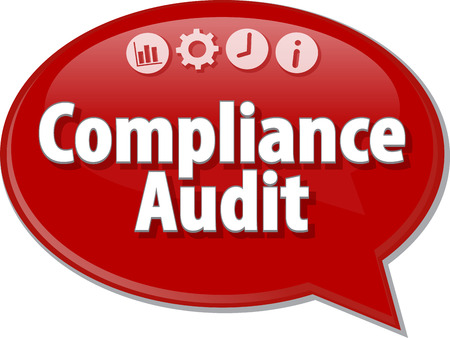 saying: Speech bubble dialog illustration of business term saying Compliance Audit