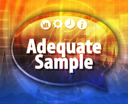 adequate: Speech bubble dialog illustration of business term saying adequate sample
