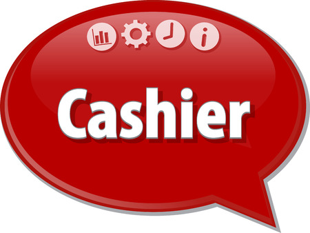 article marketing: Speech bubble dialog illustration of business term saying Cashier
