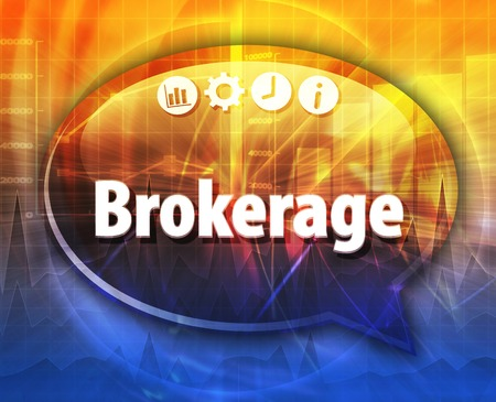terminology: Speech bubble dialog illustration of business term saying Brokerage