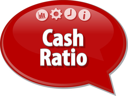 article marketing: Speech bubble dialog illustration of business term saying Cash Ratio Stock Photo
