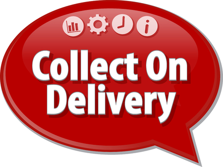 collect: Speech bubble dialog illustration of business term saying Collect On Delivery