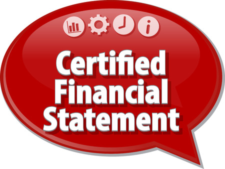 statement: Speech bubble dialog illustration of business term saying Certified Financial Statement