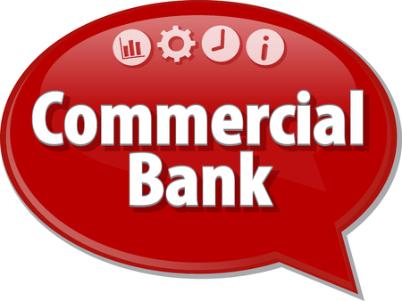 term: Speech bubble dialog illustration of business term saying Commercial Bank