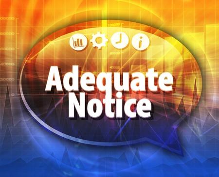 adequate: Speech bubble dialog illustration of business term saying Adequate notice