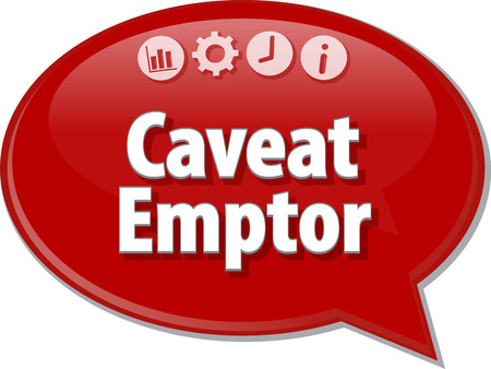 buyer: Speech bubble dialog illustration of business term saying Caveat Emptor