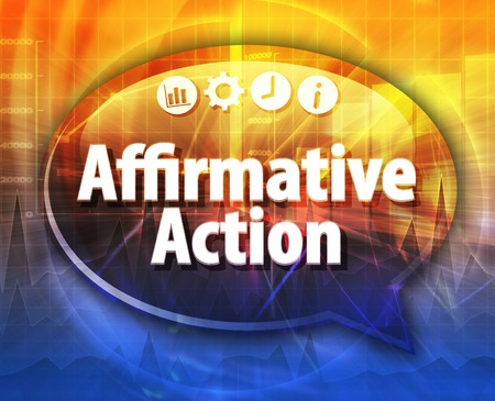 action: Speech bubble dialog illustration of business term saying Affirmative action