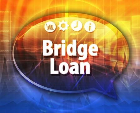 intermediate: Speech bubble dialog illustration of business term saying Bridge Loan Stock Photo