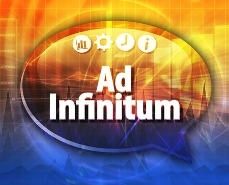 terminology: Speech bubble dialog illustration of business term saying Ad Infitum