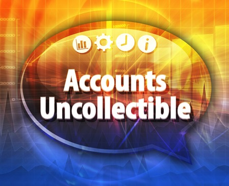 term: Speech bubble dialog illustration of business term saying Accounts uncollectible