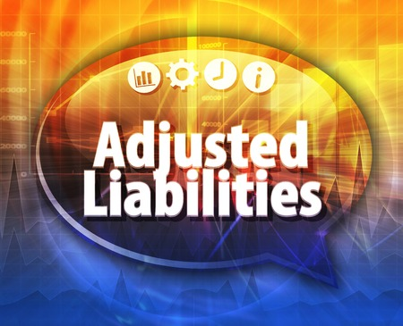 adjusted: Speech bubble dialog illustration of business term saying Adjusted Liabilities