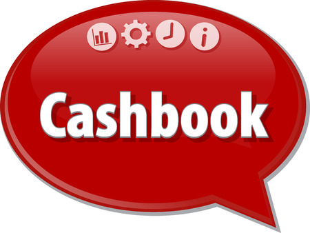 term: Speech bubble dialog illustration of business term saying Cashbook Stock Photo
