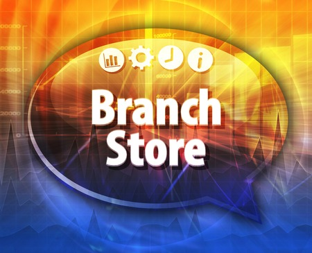 term: Speech bubble dialog illustration of business term saying Branch Store Stock Photo