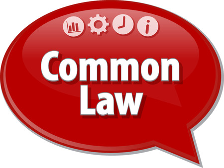article marketing: Speech bubble dialog illustration of business term saying Common Law