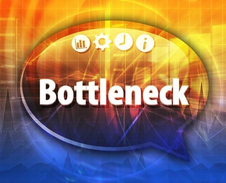 term: Speech bubble dialog illustration of business term saying Bottleneck