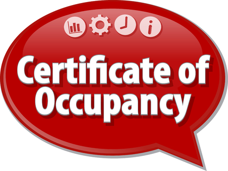 occupancy: Speech bubble dialog illustration of business term saying Certificate of Occupancy