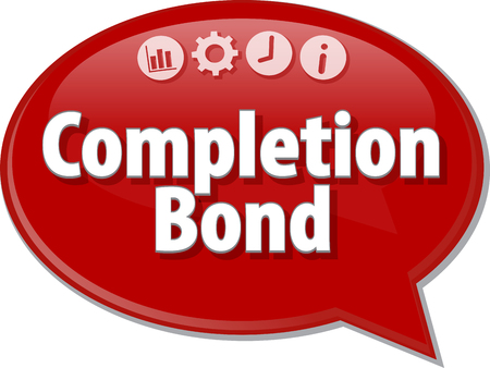 completion: Speech bubble dialog illustration of business term saying Completion Bond Stock Photo
