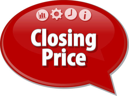closing: Speech bubble dialog illustration of business term saying Closing Price