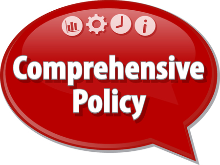 comprehensive: Speech bubble dialog illustration of business term saying Comprehensive Policy Stock Photo