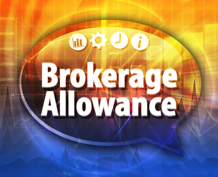 allowance: Speech bubble dialog illustration of business term saying Brokerage Allowance