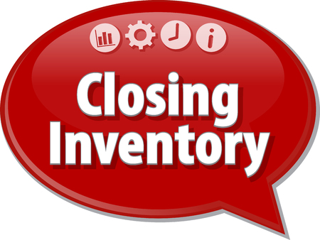 closing: Speech bubble dialog illustration of business term saying Closing Inventory