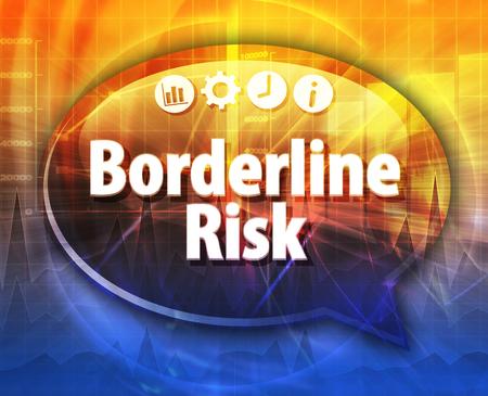borderline: Speech bubble dialog illustration of business term saying Borderline Risk Stock Photo
