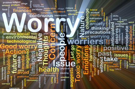 suggests: Background concept wordcloud illustration of worry glowing light