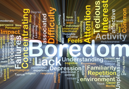 boredom: Background concept wordcloud illustration of boredom glowing light