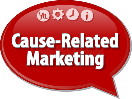 article marketing: Speech bubble dialog illustration of business term saying Cause-Related Marketing