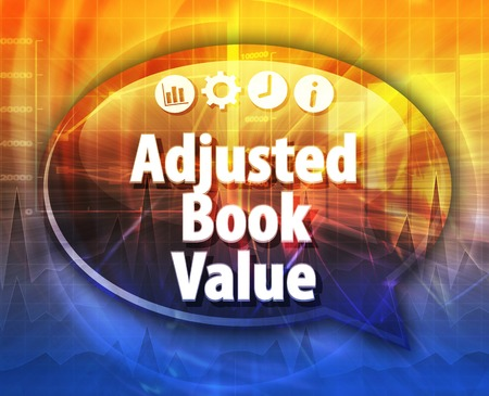 adjusted: Speech bubble dialog illustration of business term saying Adjusted Book Value Stock Photo