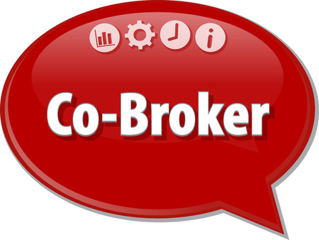 cooperating: Speech bubble dialog illustration of business term saying Co-Broker