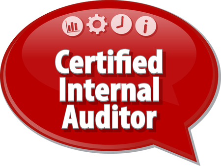audits: Speech bubble dialog illustration of business term saying Certified Internal Auditor Stock Photo