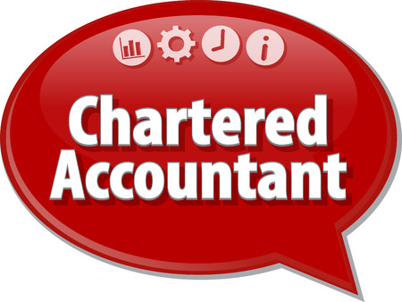 Speech bubble dialog illustration of business term saying Chartered Accountant
