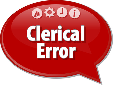 terminology: Speech bubble dialog illustration of business term saying Clerical Error