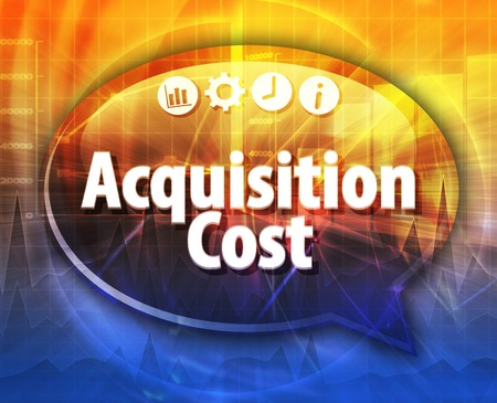 terminology: Speech bubble dialog illustration of business term saying Acquisition Cost
