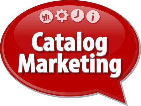 term: Speech bubble dialog illustration of business term saying Catalog Marketing