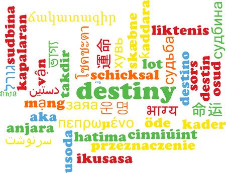destiny: Background concept wordcloud multilanguage international many language illustration of destiny