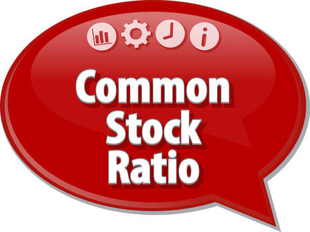 margin of safety: Speech bubble dialog illustration of business term saying Common Stock Ratio